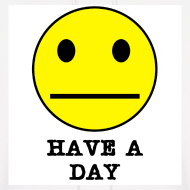 Design ~ Have a Day SweatShirt