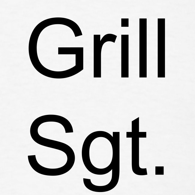 Grill Sgt. T