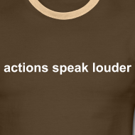 Design ~ actions speak louder ringer tee