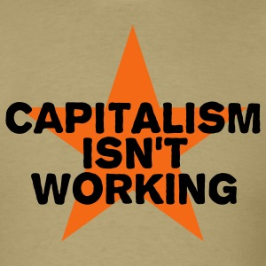 Khaki capitalism isn't working T-Shirts - Men's T-Shirt