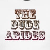 Design ~ THE DUDE ABIDES T-Shirt