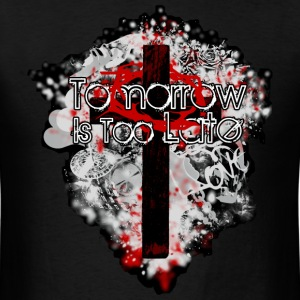 Mens Christian Tomorrow Is Too Late T-shirt - Men's T-Shirt