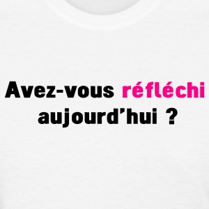 White have you used your brain today ( french) avez vous Women's T-Shirts - Women's T-Shirt