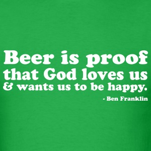 Beer Is Proof God Loves Us - Men's T-Shirt