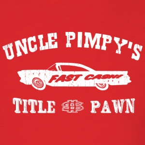 Red Uncle Pimpy's Title Pawn - Fast Cash!  T-Shirts - Men's T-Shirt