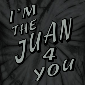 Spider black I'm The Juan For You T-Shirts - Unisex Tie Dye T-Shirt
