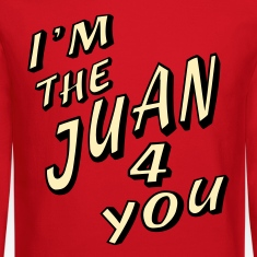 Red I'm The Juan For You Long Sleeve Shirts
