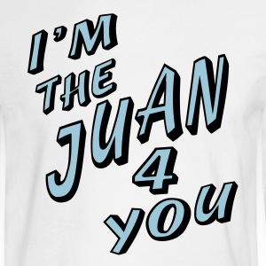 White I'm The Juan For You Long Sleeve Shirts - Men's Long Sleeve T-Shirt