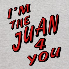 Heather grey I'm The Juan For You Sweatshirts