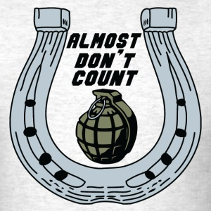 Almost Don't Count - Men's T-Shirt