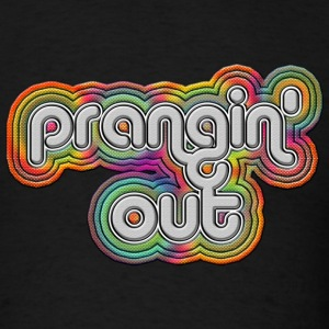 Black Prangin' Out T-Shirts - Men's T-Shirt
