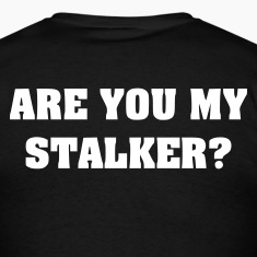 Black Are You My Stalker? (on back) T-Shirts