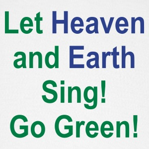 Let Heaven and Earth Sing! Go Greeb - Baseball Cap