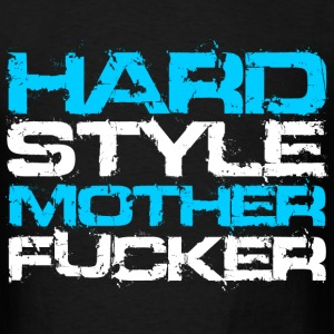 Black Hardstyle Mother Fucker (White Txt) T-Shirts - Men's T-Shirt