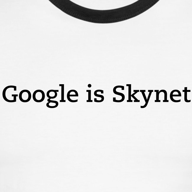 Google Is Skynet (Light Ringer)