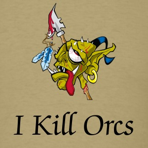 I Kill Orcs - Men's T-Shirt