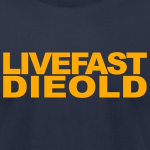 Navy Live Fast Die Old T-Shirts - Men's T-Shirt by American Apparel