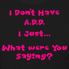 Black Don't Have A.D.D. Women's T-Shirts