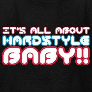 Black It's All About Hardstyle Baby Kids' Shirts - Kids' T-Shirt