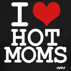 Black/white i love hot moms by wam T-Shirts