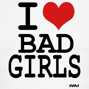 White/black i love bad girls by wam T-Shirts - Men's Ringer T-Shirt