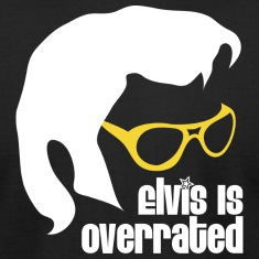 Elvis is Overrated