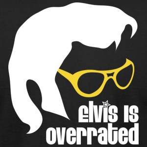 Elvis is Overrated - Men's T-Shirt by American Apparel