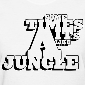 White sometimes_its_like_a_jungle_1c Women's T-Shirts - Women's T-Shirt