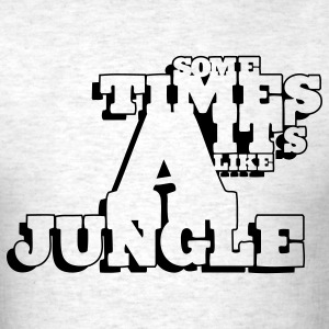 Ash  sometimes_its_like_a_jungle_1c T-Shirts - Men's T-Shirt