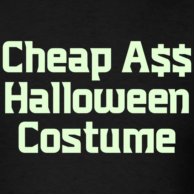 Cheap Ass Halloween Costume