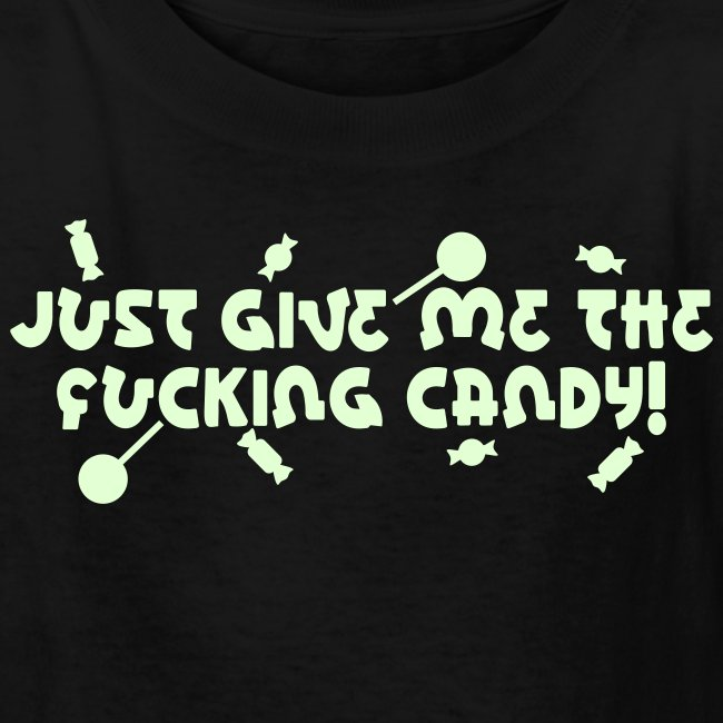 Just Give Me The Fucking Candy