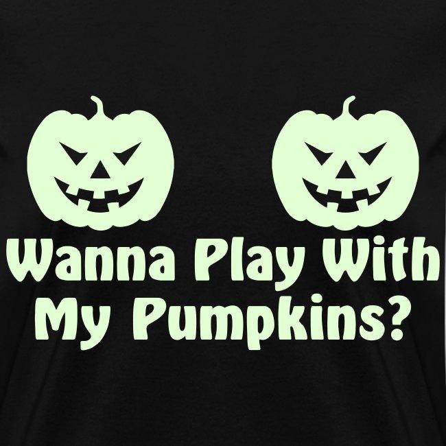 Wanna Play With My Pumpkins