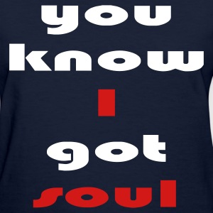 Navy you_know_i_got_soul_2_colors Women's T-Shirts - Women's T-Shirt