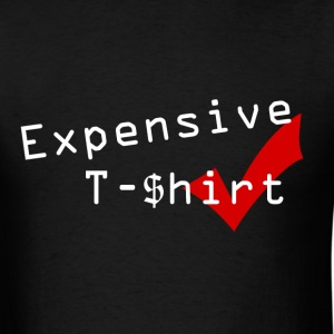 Expensive T-$hirt - Men's T-Shirt