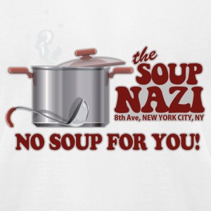 White Soup Nazi No Soup T-Shirts - Men's T-Shirt by American Apparel