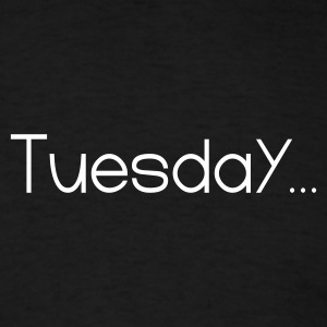 Black Favorite Day Tuesday T-Shirts - Men's T-Shirt