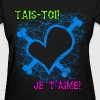 Shut up! I love you! (Cajun/French) - Women's T-Shirt