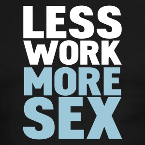 Black/white less work more sex T-Shirts - Men's Ringer T-Shirt