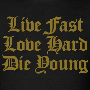 Black live fast love hard T-Shirts - Men's T-Shirt