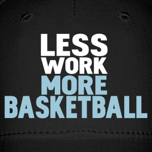 Black less work more basketball Caps - Baseball Cap