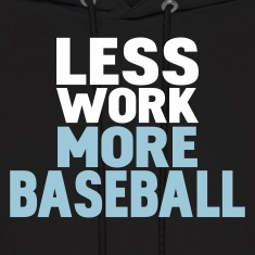 Black less work more baseball Hoodies