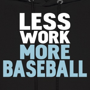 Black less work more baseball Hoodies - Men's Hoodie