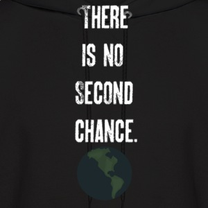 'There Is No Second Chance' Mens' Hoodie - Men's Hoodie