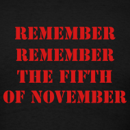 Design ~ Remember Remember the 5th of November T-Shirt