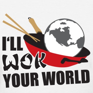 I'll Wok Your World - Women's T-Shirt