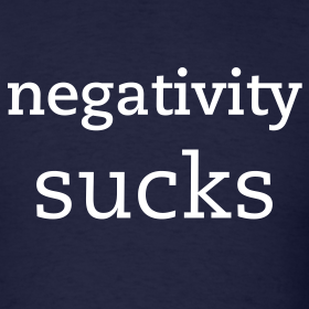 Design ~ Negativity Sucks Tee