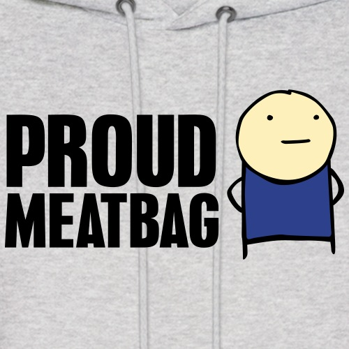 Proud Meatbag