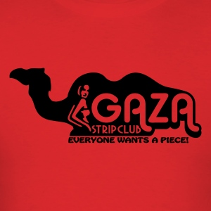 Gaza Strip Club - Everyone Wants A Piece! - Men's T-Shirt