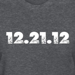 Deep heather 12.21.12 2012 The End of the World? Women's T-Shirts - Women's T-Shirt