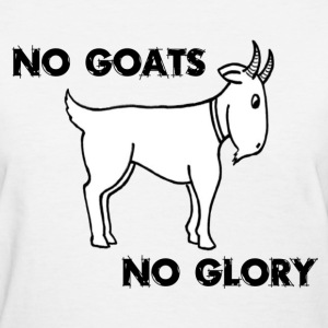 White No Goats No Glory Men Who Stare At Goats Women's T-Shirts - Women's T-Shirt